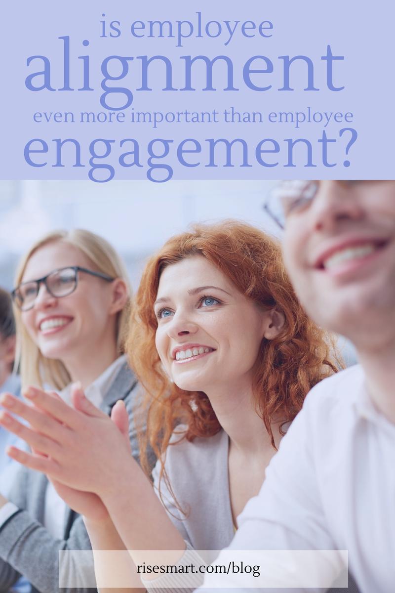 Employee Alignment + Employee Engagement