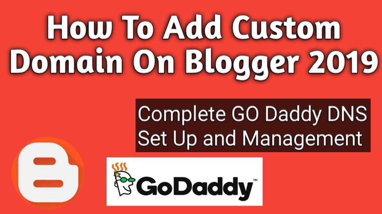 How To Setup Custom Domain On Blogger With Godaddy Step