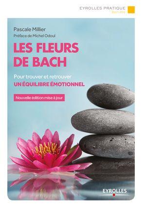 Les Fleurs De Bach Pour Trouver Et Retrouver Un Equilibre Fleurs De Bach Livre Naturopathie Bach