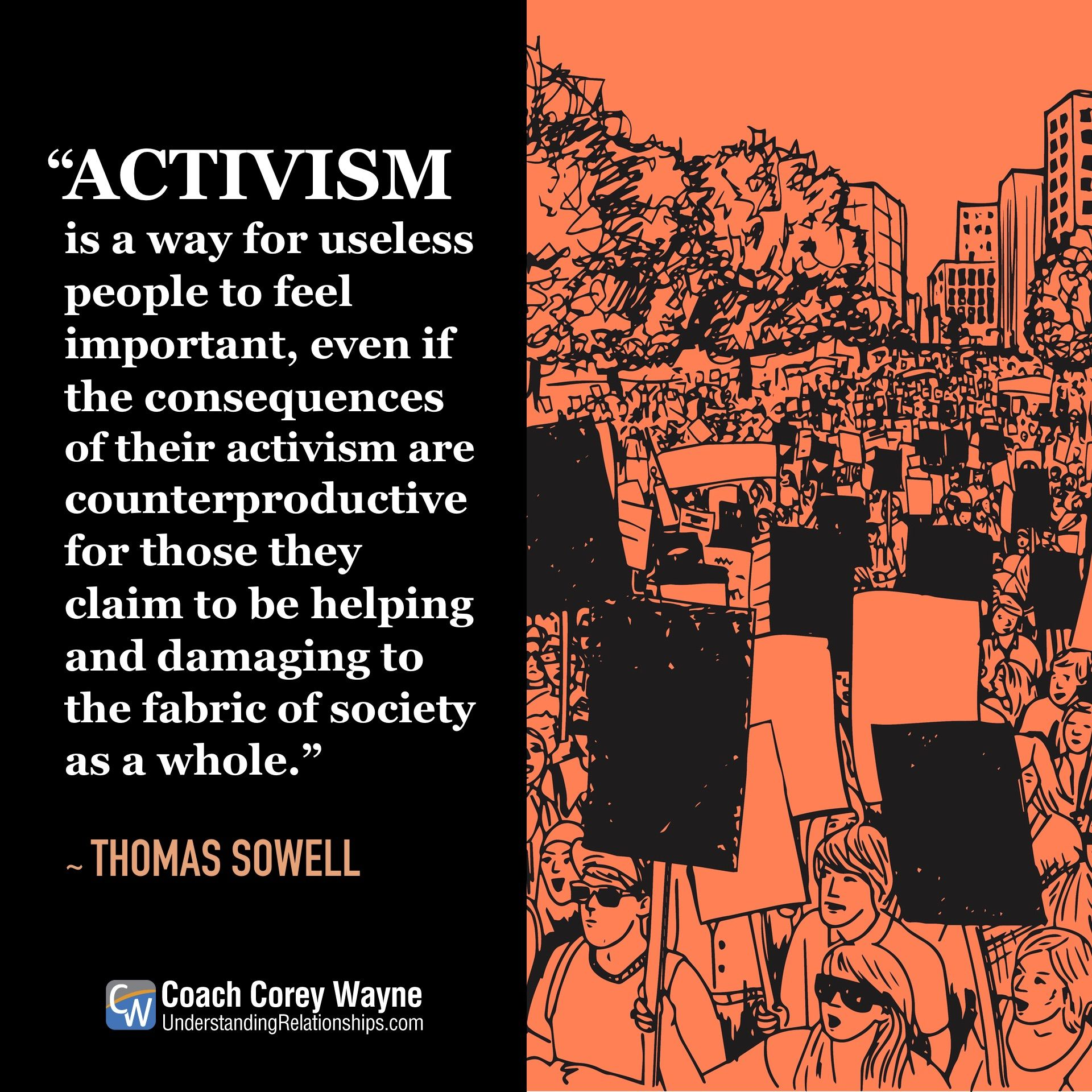Activism Is A Way For Useless People To Feel Important Even If The Consequences Of Their Activism Are Counterproductive For Thos Feelings Self Help Activism