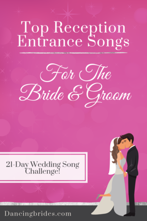 Top Reception Entrance Songs For The Bride And Groom Let The