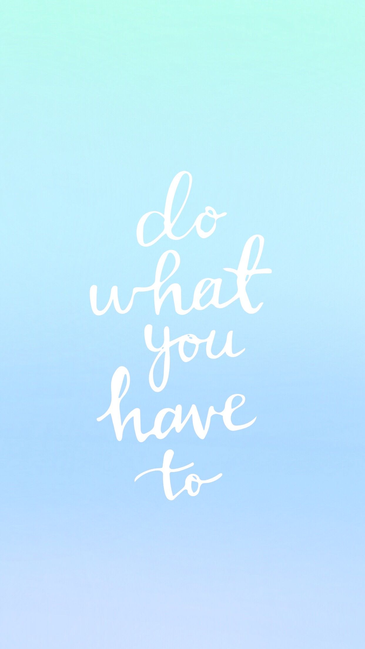 Do What You Have To Ombre Blue Wallpaper Blue Wallpaper Phone Blue Wallpapers Phone Wallpaper