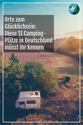 Photo of Places to be happy: you have to know 11 campsites in Germany!