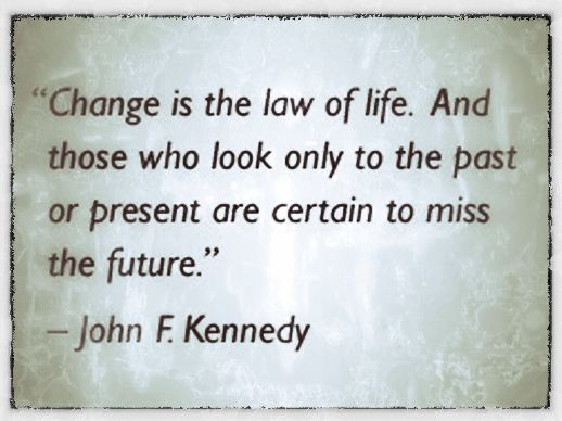 Laws Of Life Quotes Unique Quotes  Thoughts  Kennedy Quotes Change And Wisdom