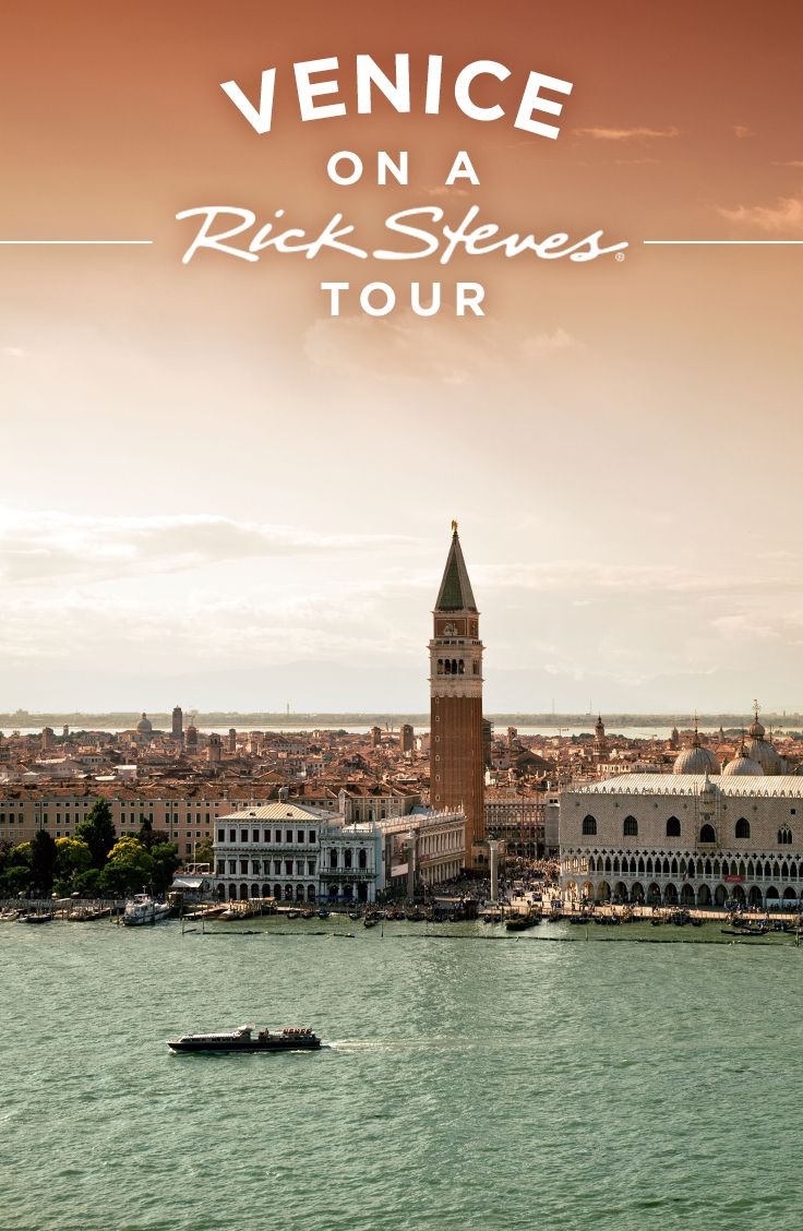 Travel To Venice On A Rick Steves My Way® Italy