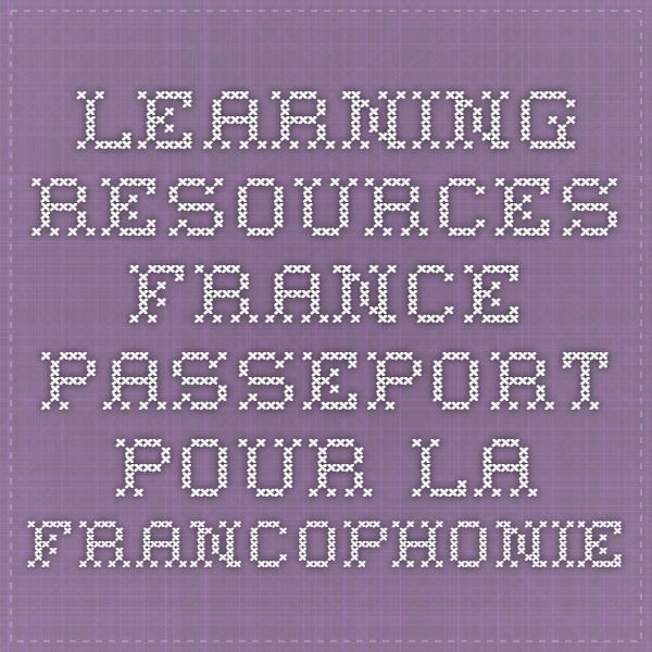 Learning resources - France - Passeport pour la Francophonie