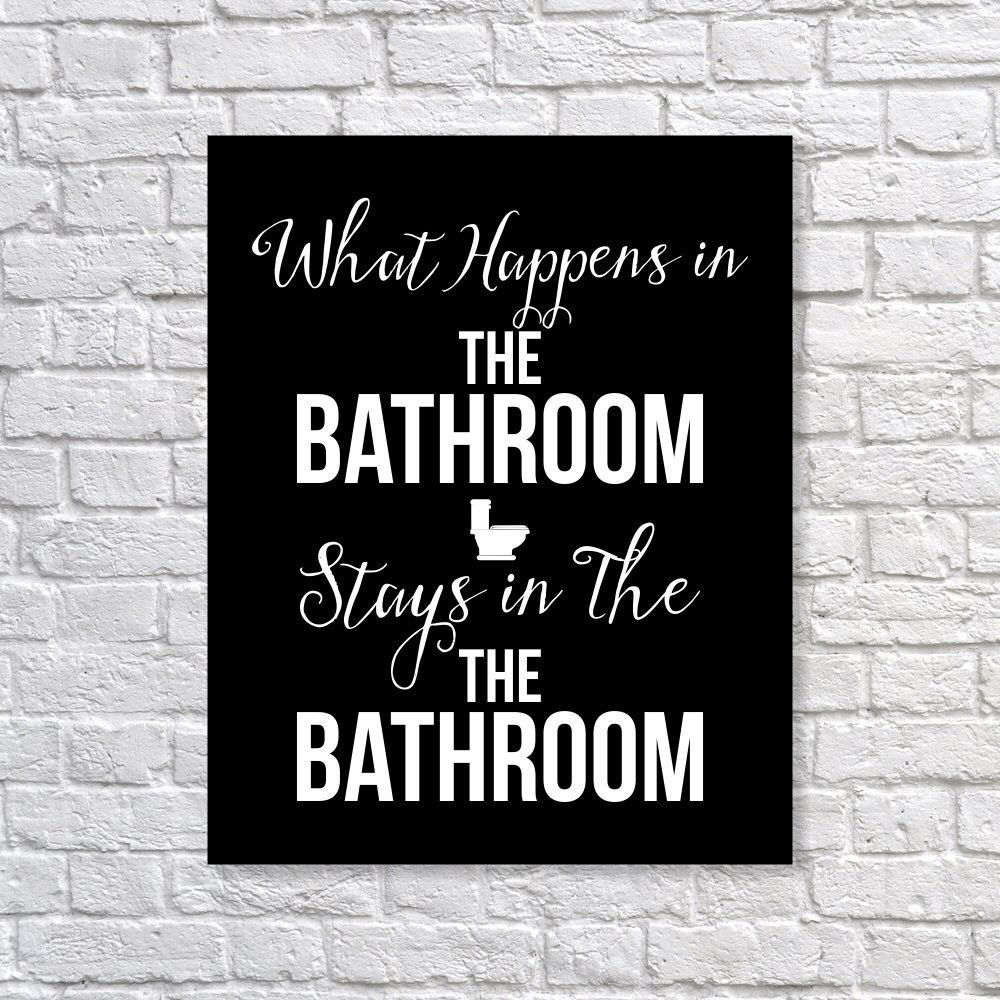 Bathroom Art Print What Happens In The Bathroom Stays Humor Art