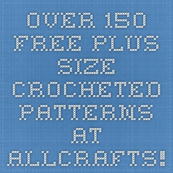 Over 150 Free Plus Size Crocheted Patterns At Allcrafts Plus Size