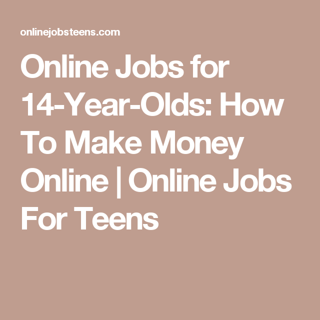 Online Jobs For 14 Year Olds Online Jobs For Teens Jobs For