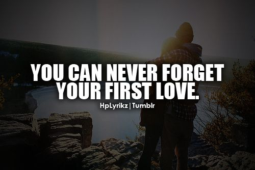 Pin By Eat Drink Play La On Quotes First Love First Love Quotes Love Never Dies