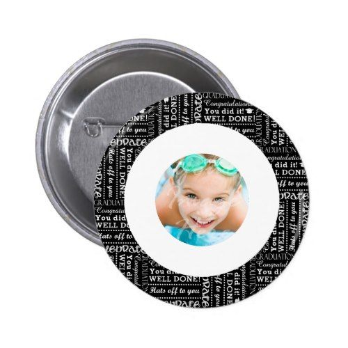 Black and White Graduation Word Art Custom Photo Button more great graduation gift ideas at www.mouseandmarker.com