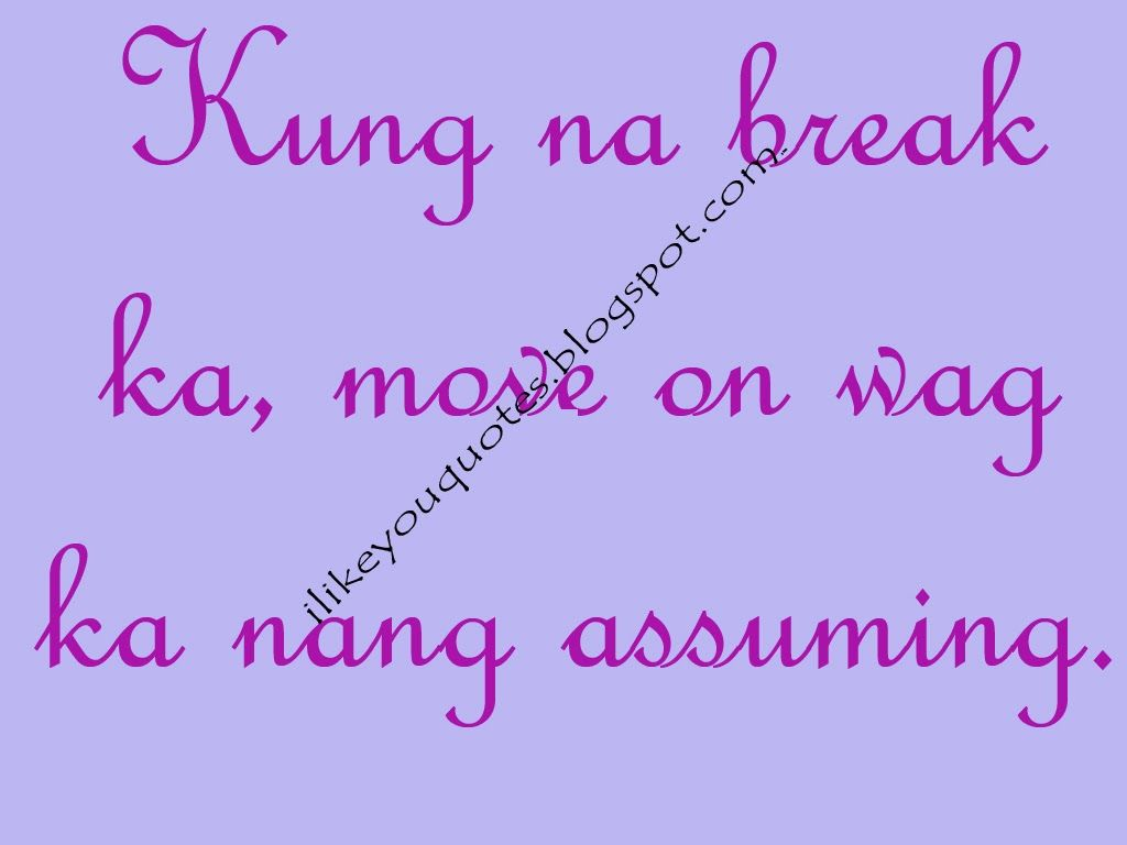 Love Quotes For Him Move On Tagalog Quotes