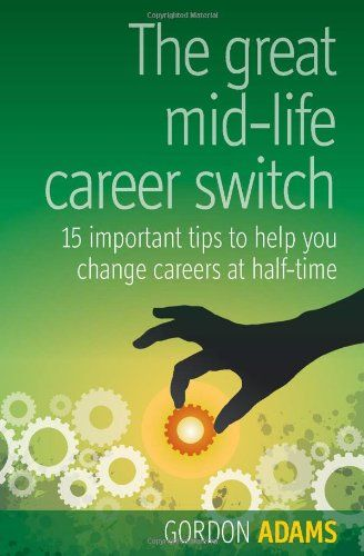 the great midlife career switch book - Google Search Good