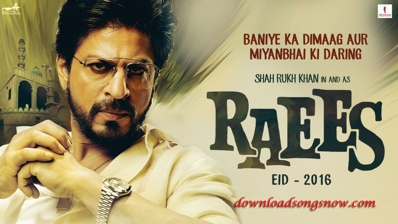 Raees Movie Mp3 Songs Free Download Online Now & Download Raees 2016 Movie  All Mp3 Song.It is an upcoming Indian action film directed by Rahul  Dholakia.