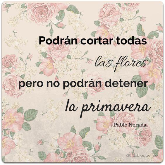 Pablo Neruda Frases Primavera Quotes Pinterest Quotes Pablo