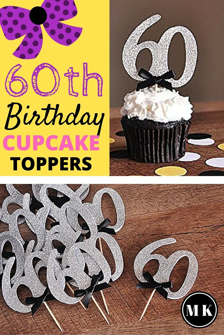 60th Birthday Gift Ideas For Mom India 60th Birthday Party Cupcake Toppers