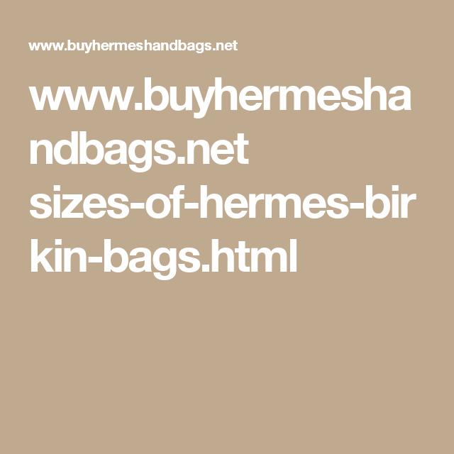 www.buyhermeshandbags.net sizes-of-hermes-birkin-bags.html