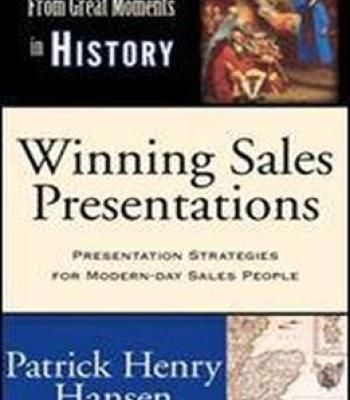 Winning Sales Presentations From Great Moments In History - sales presentation