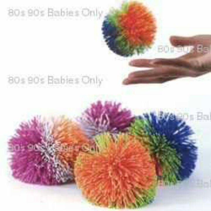 Koosh balls- omg!! loved these things