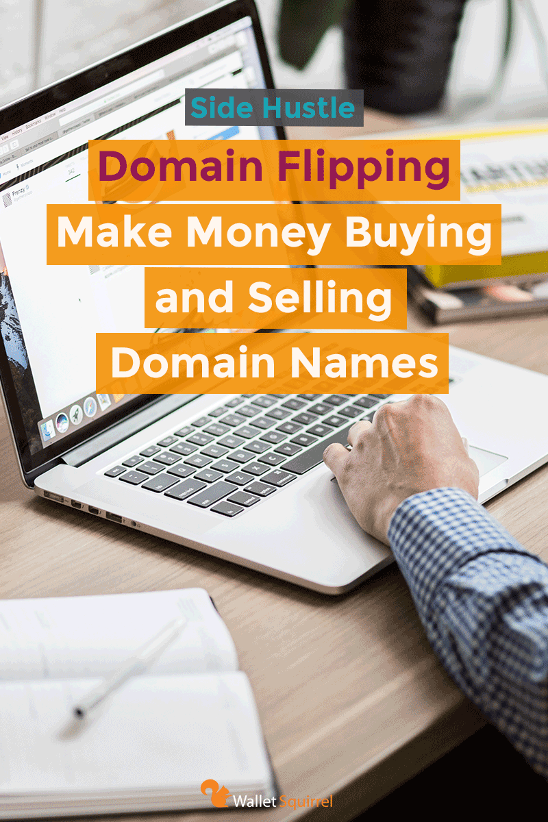 Domain Flipping: Make Money Buying and Selling Domain Names