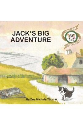 """Jack's Big Adventure is the first book in the series """"Tales from Seven Oaks Farm"""". For kids ages 3-8."""