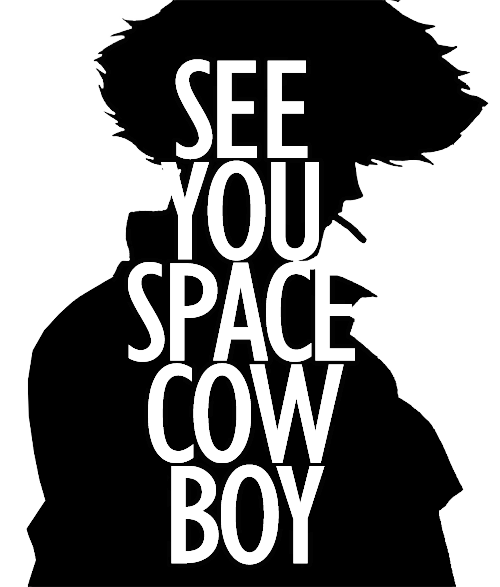 Tumblr Static Tumblr Mnpc29qyld1r3jsneo1 500 Png 500 587 Cowboy Bebop Cowboy Bepop See You Space Cowboy