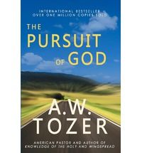 The Pursuit of God By (author) A W Tozer