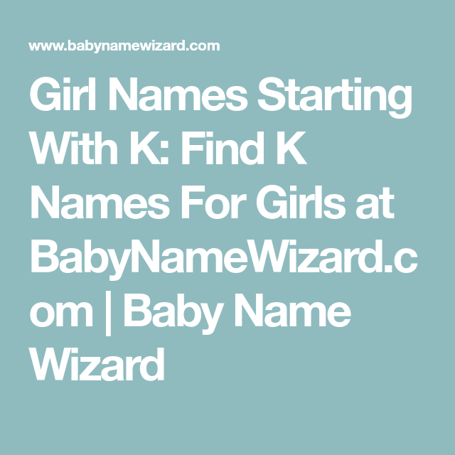 Girl Names Starting With K Find K Names For Girls At Babynamewizard