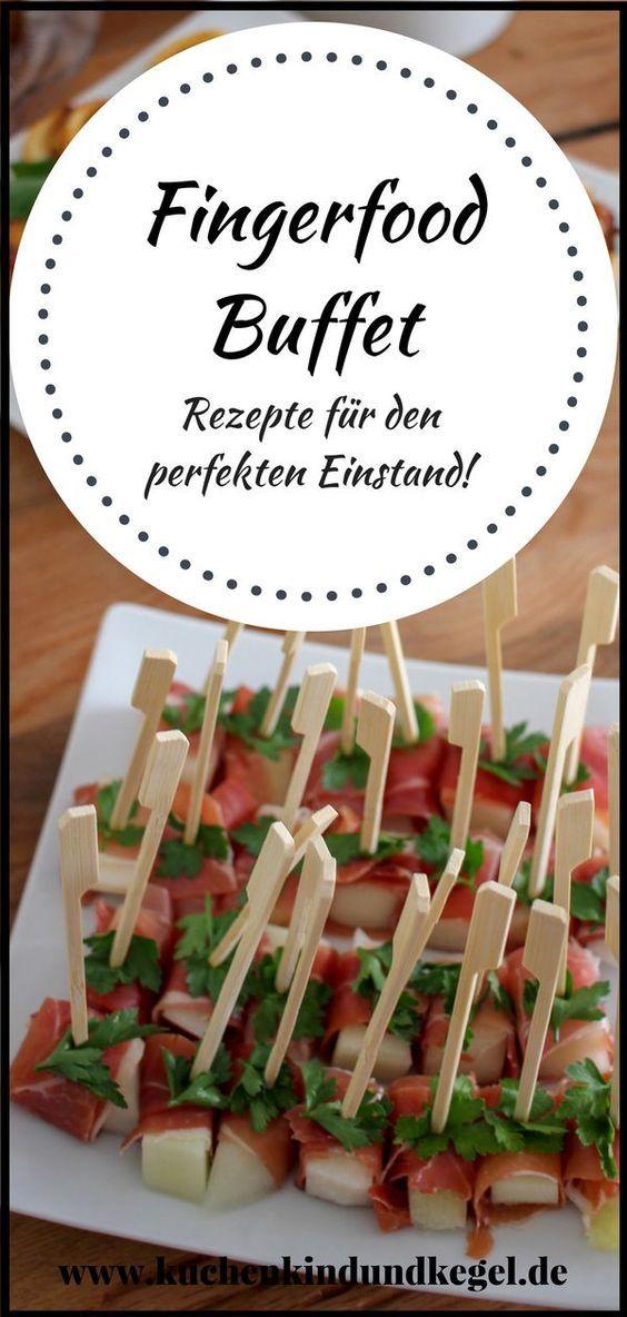 Fingerfood Buffet - Rezepte für den perfekten Einstand! - Kuchen, Kind und Kegel #buffet