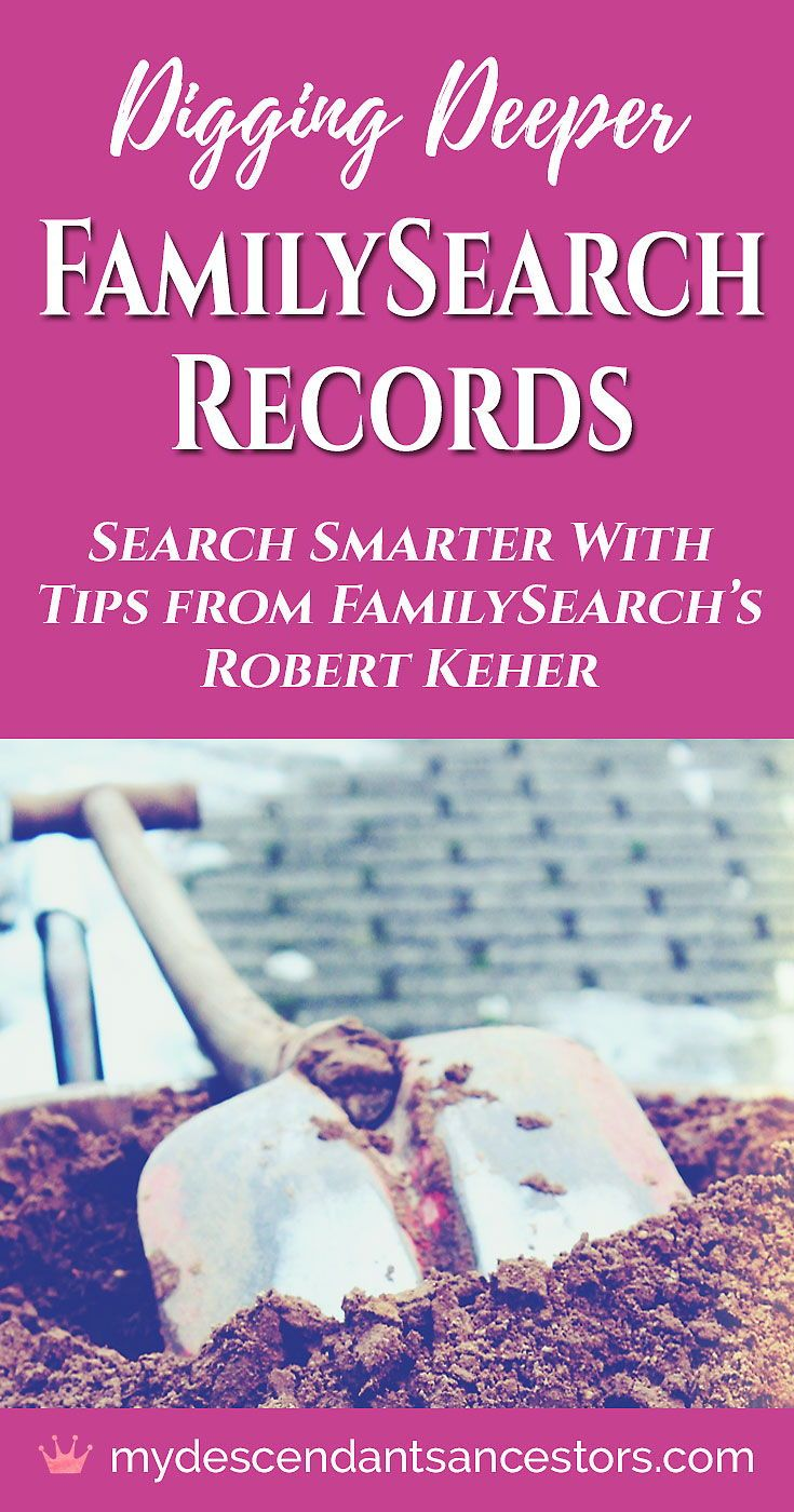 Digging Deeper in FamilySearch Records #genealogy