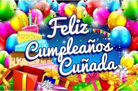 Felicitaciones De Cumpleanos Para Una Cunada Happy Birthday