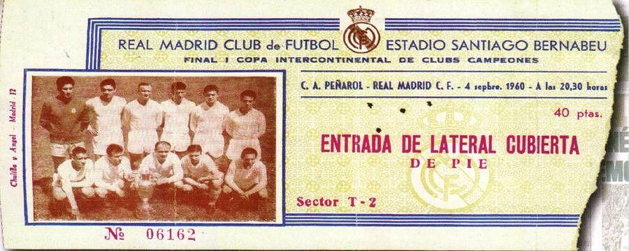 4 De Setiembre De 1960 Entrada Para El Partido De Vuelta De La Final Intercontinental Entre El Real Madrid Y El Peñarol Bernabeu Real Madrid Santiago Bernabeu