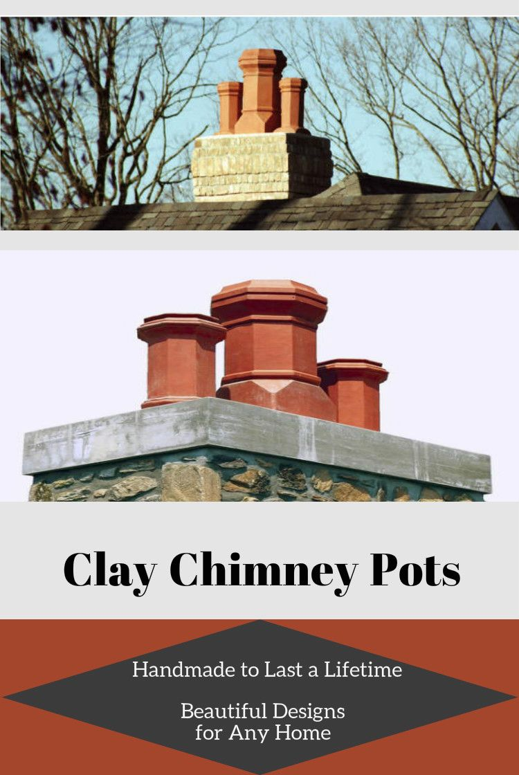 Clay Chimney Pots Add To The Beauty Of Your Home With A Chimney Cap Can Keep Birds Debris Weather Out Of The Home Chimney Cap Gas Fireplace Cost Pot