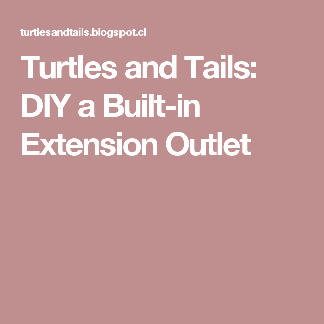 Turtles And Tails Master Bedroom Before And After: Turtles And Tails: DIY A Built-in Extension Outlet