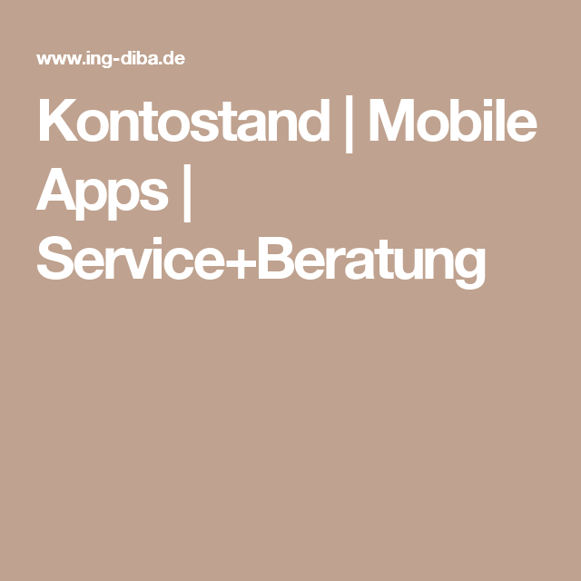 Kontostand Mobile Apps Service Beratung Mobile App Beratung App
