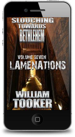 Slouching Towards Bethlehem - Volume 7 - Lamenations