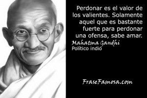 Frases De Mahatma Gandhi Frases De Perdón Frase Famosa