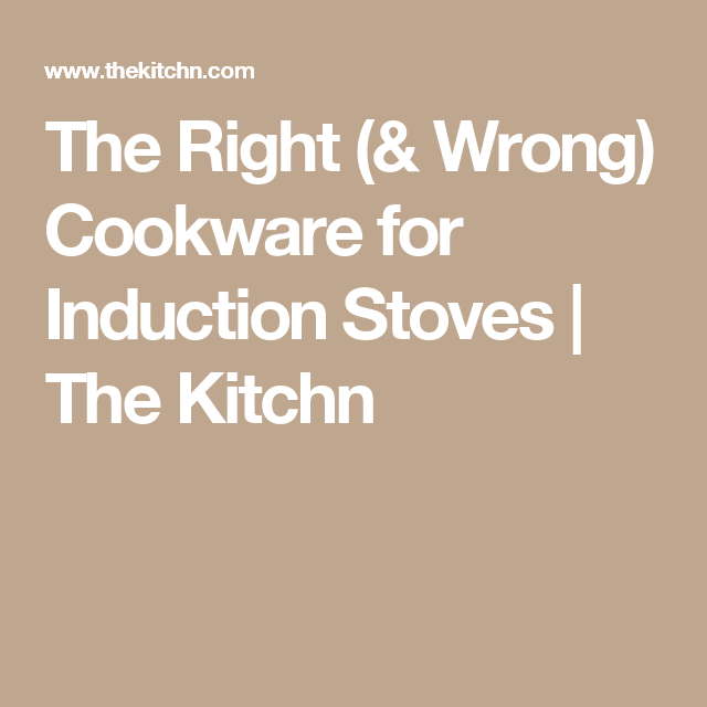 The Right (& Wrong) Cookware for Induction Stoves | The Kitchn