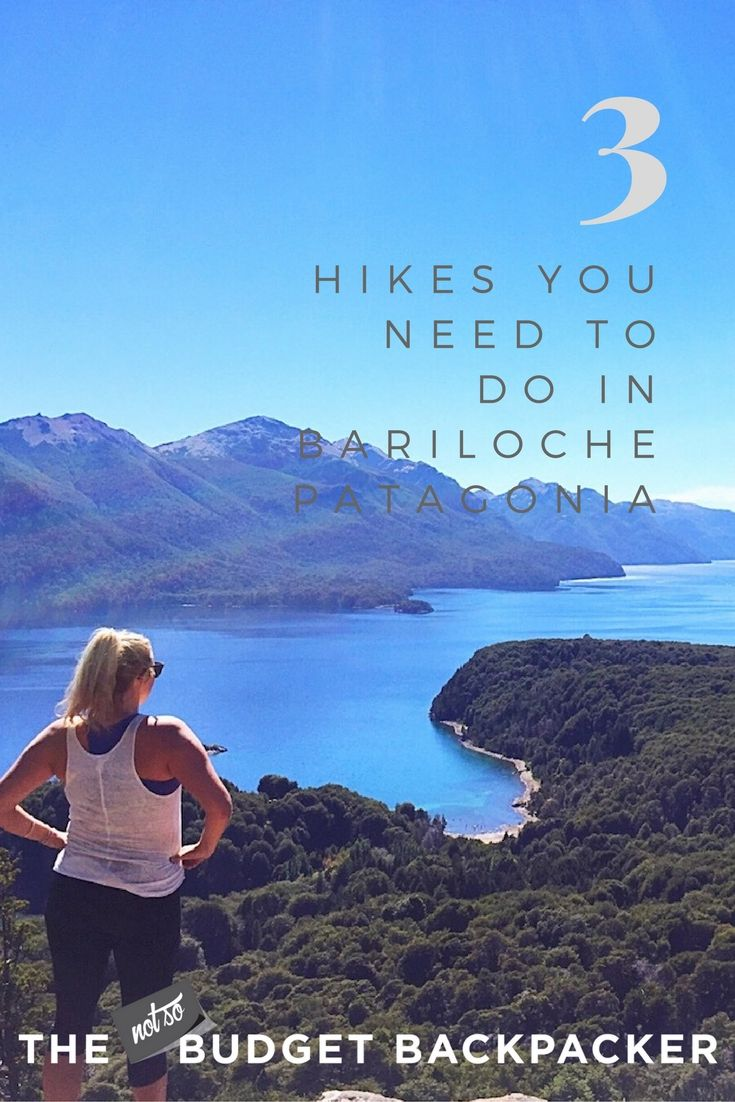 3 Insanely Good Hikes To Do In Bariloche Bariloche Best Hikes