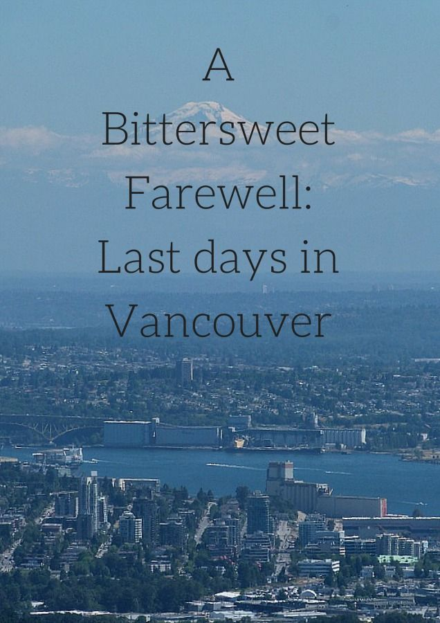 A Bittersweet Farewell_ Last days in Vancouver via The World on my Necklace