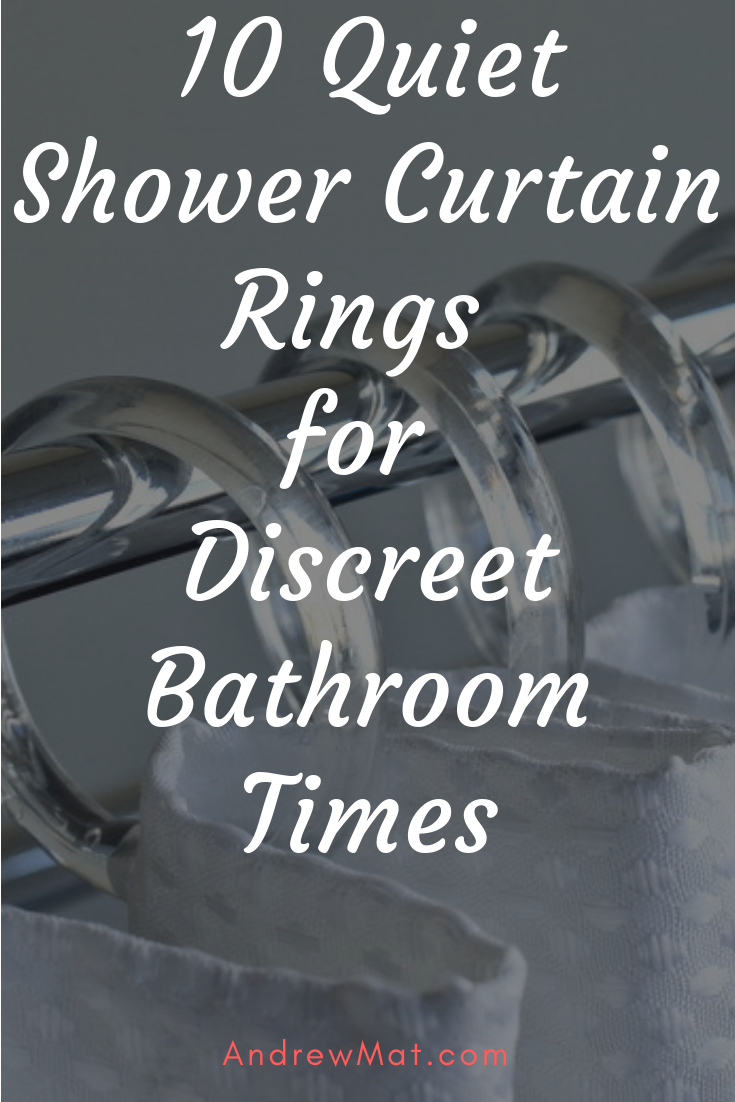 Best Quiet Shower Curtain Rings For Discreet Bathroom Times