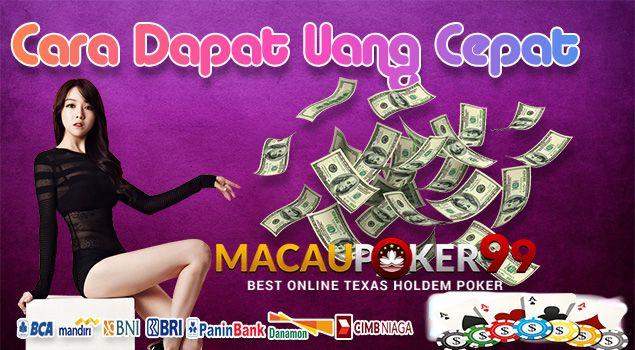 macaupoker99 memberikan Cara Cepat Untuk Mendapatkan Uang ...