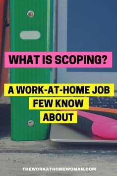 What Is Scoping A Work At Home Job Few Know About Work From