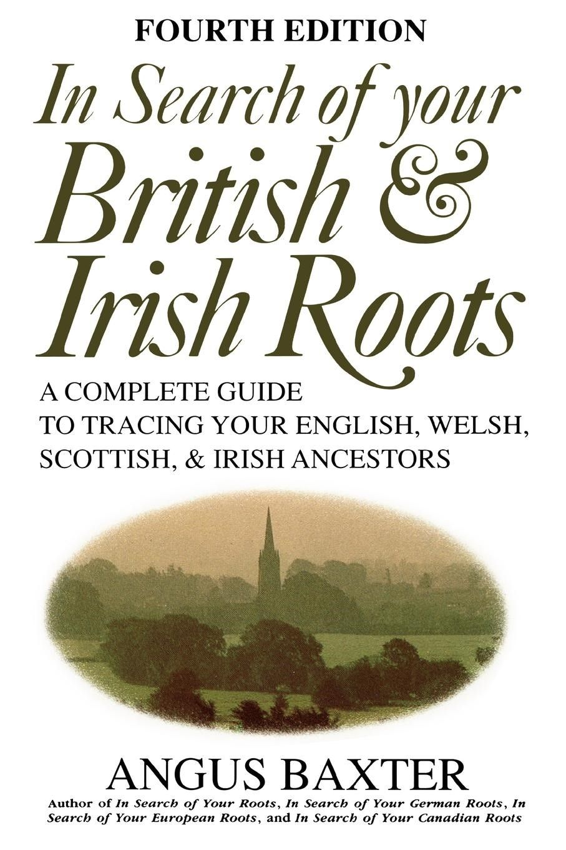 In Search of Your British & Irish Roots. Fourth Edition #genealogy  #FamilyTree #ancestors #British #Irish #affiliate