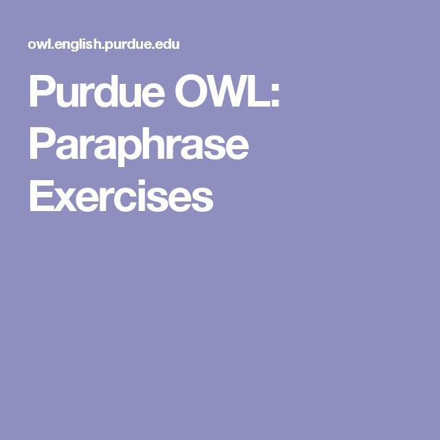 Purdue Owl Paraphrase Exercise Writing Lab Academic Classes Paraphrasing
