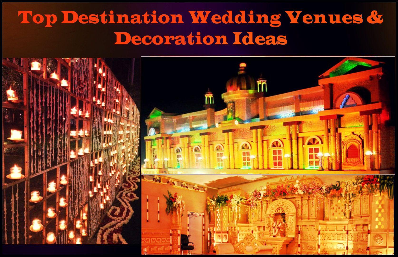 Top Destination Wedding Venues & Decoration Ideas With