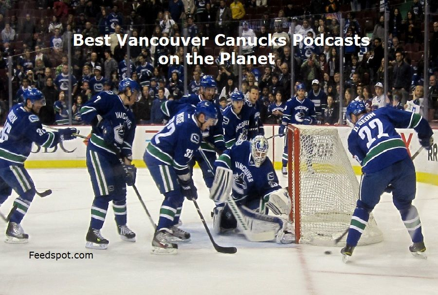 Top 10 Vancouver Canucks Podcasts You Must Follow in 2020