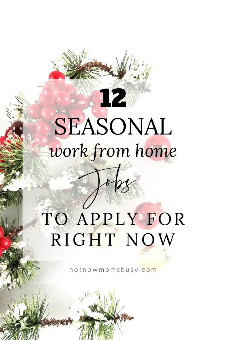 12 Seasonal Work From Home Jobs To Apply For Right Now Seasonal Work Working From Home Home Jobs