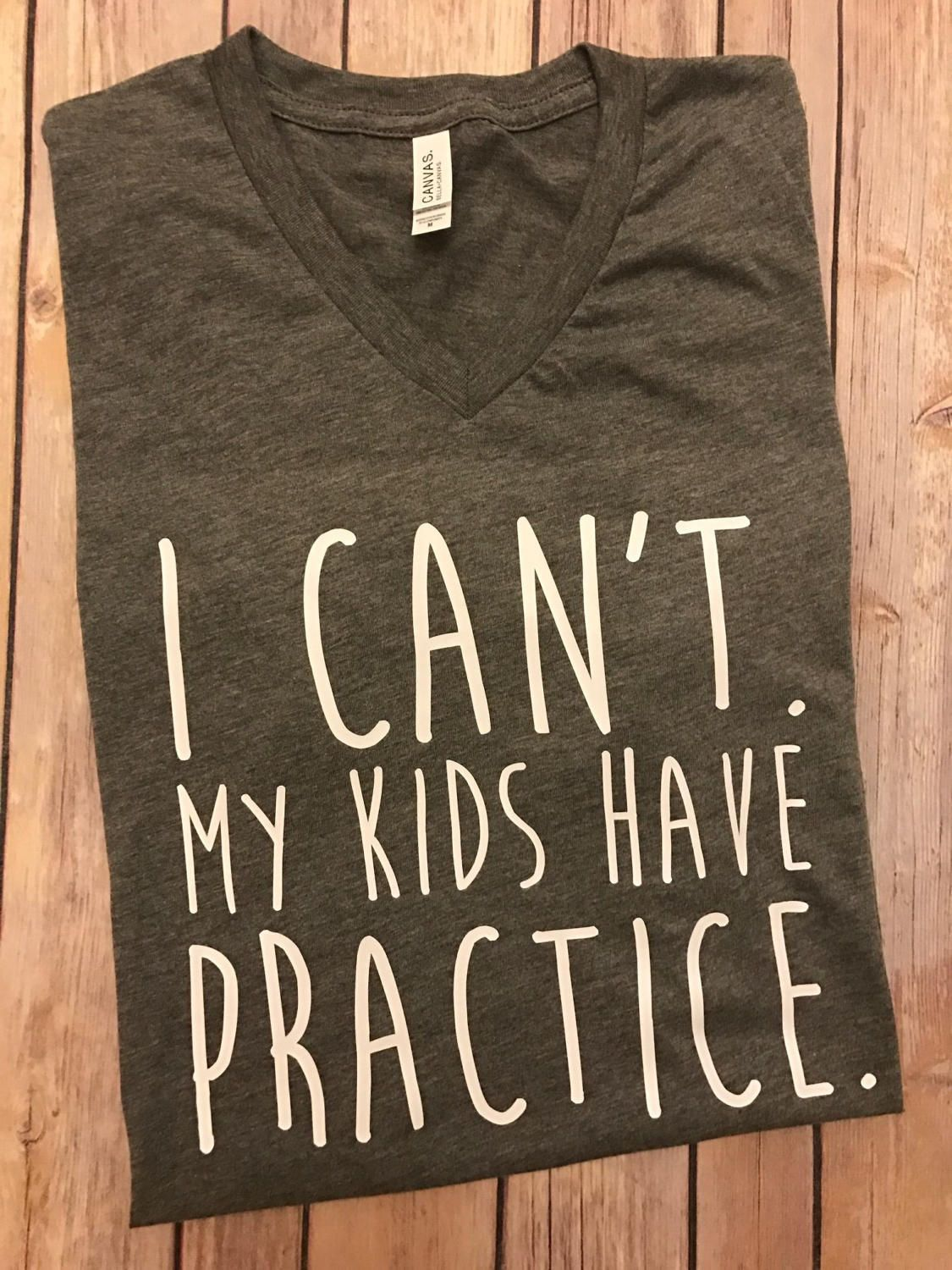 I Can't My Kids Have Practice shirt by The601store on Etsy