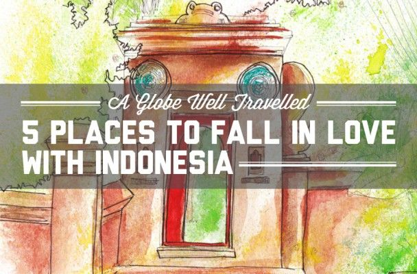 5 places to fall in love with Indonesia
